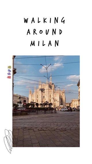 Walkingaround Milan
