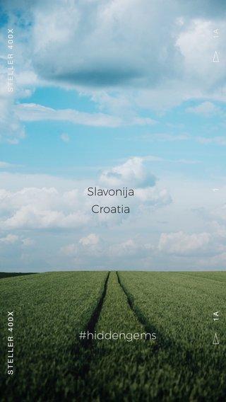 #hiddengems Slavonija Croatia