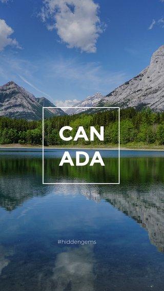 CAN ADA #hiddengems