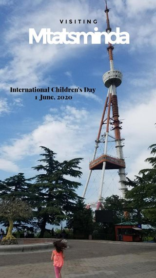 Mtatsminda International Children's Day 1 June, 2020 VISITING
