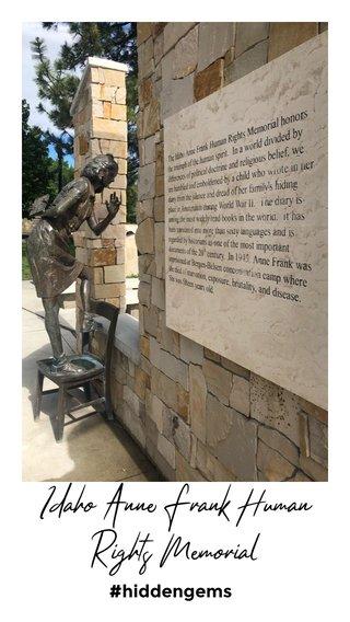 Idaho Anne Frank Human Rights Memorial #hiddengems