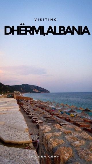DHËRMI, ALBANIA VISITING -HIDDEN GEMS - #hiddengems #hiddengem #storyteller