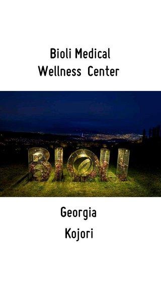 Kojori Georgia Bioli Medical Wellness Center