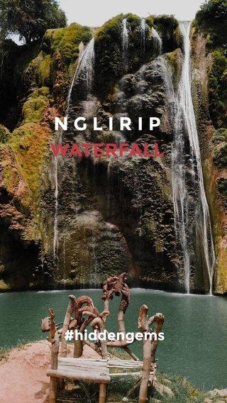 WATERFALL NGLIRIP #hiddengems