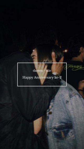 Happy Anniversary ke-2 darren - tale