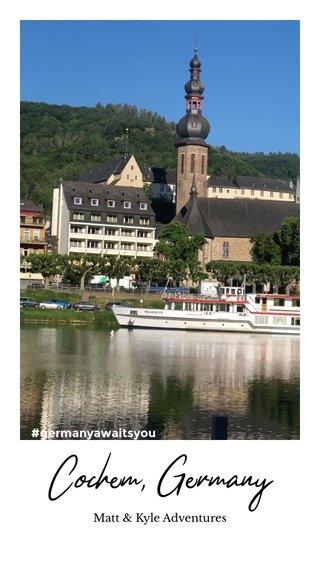 Cochem, Germany #germanyawaitsyou Matt & Kyle Adventures