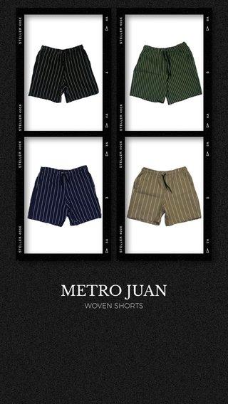 METRO JUAN WOVEN SHORTS