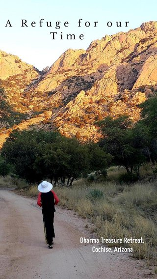 A Refuge for our Time Dharma Treasure Retreat, Cochise, Arizona