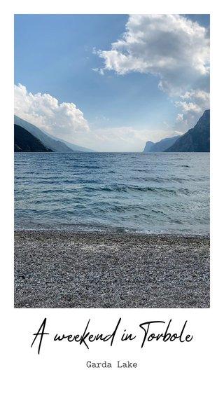 A weekend in Torbole Garda Lake