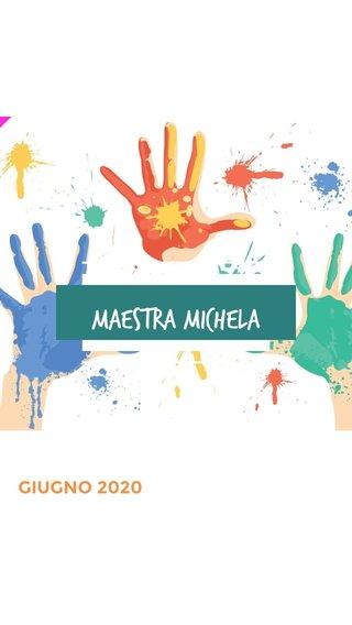 Maestra Michela GIUGNO 2020