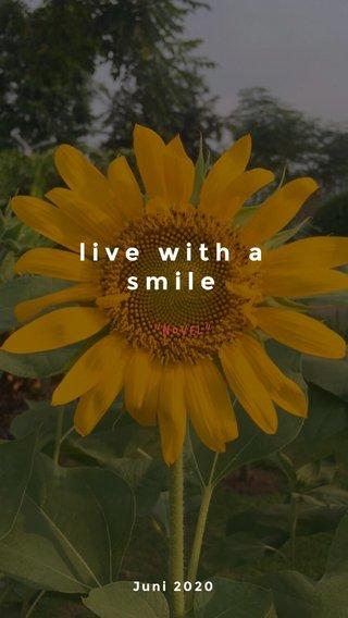 "live with a smile ""Novel"" Juni 2020"