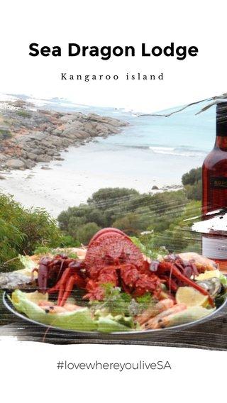 Sea Dragon Lodge #lovewhereyouliveSA Kangaroo island