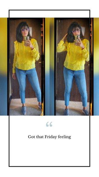 Got that Friday feeling