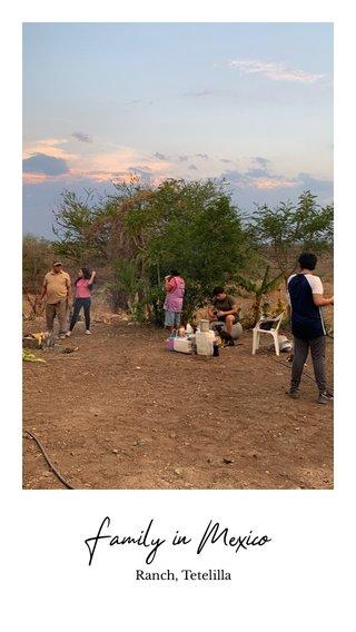 Family in México Ranch, Tetelilla