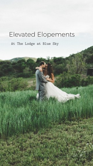 Elevated Elopements At The Lodge at Blue Sky