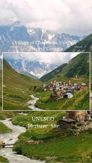 UNESCO Heritage Site Village of Chazhashi, Ushguli, Svaneti, Georgia