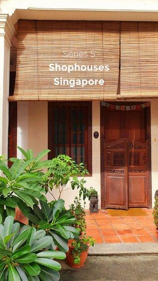 Shophouses Singapore Series 5