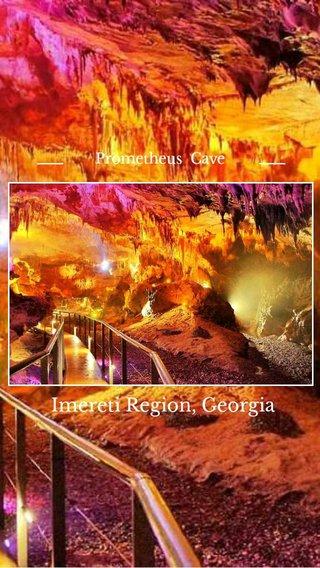 Imereti Region, Georgia Prometheus Cave