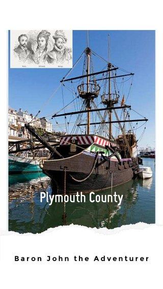 Plymouth County Baron John the Adventurer