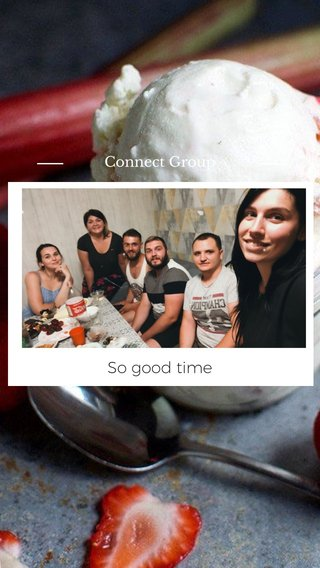 So good time Connect Group