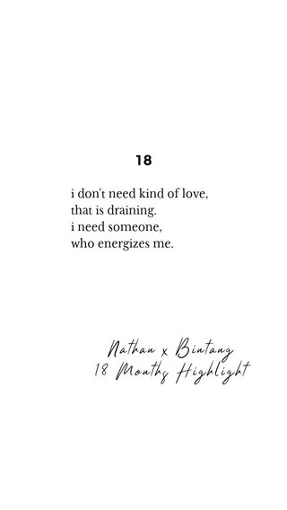 18 Nathan x Bintang 18 Months Highlight i don't need kind of love, that is draining. i need someone, who energizes me.