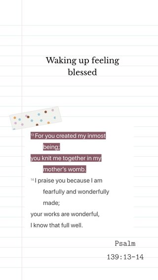 Psalm 139:13-14 Waking up feeling blessed