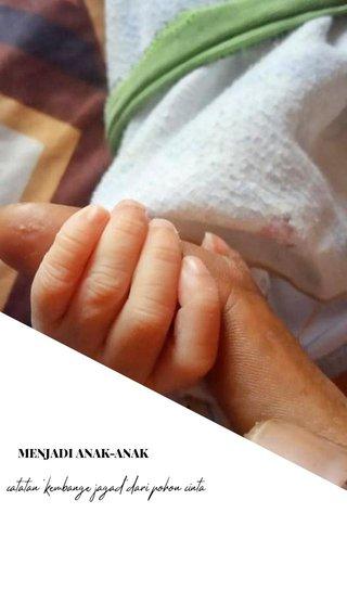 catatan 'kembange jagad''dari pohon cinta MENJADI ANAK-ANAK