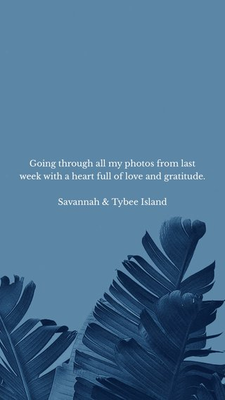 Going through all my photos from last week with a heart full of love and gratitude. Savannah & Tybee Island