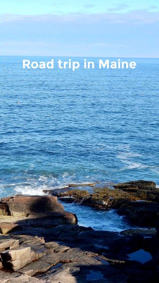 Road trip in Maine