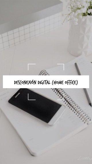 Desconexión digital (home office)