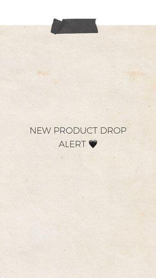 NEW PRODUCT DROP ALERT 🖤