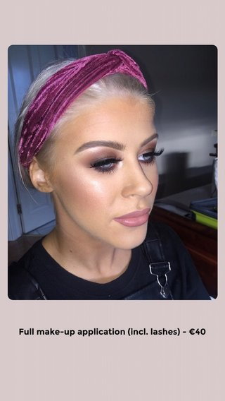 Full make-up application (incl. lashes) - €40