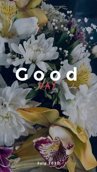 Good day July 2020