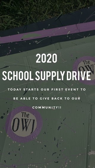 2020 SCHOOL SUPPLY DRIVE TODAY STARTS OUR FIRST EVENT TO BE ABLE TO GIVE BACK TO OUR COMMUNITY!!