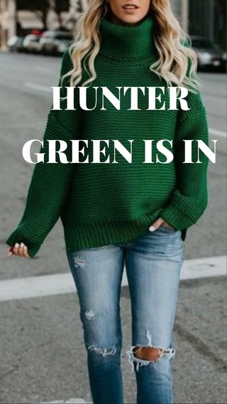 HUNTER GREEN IS IN