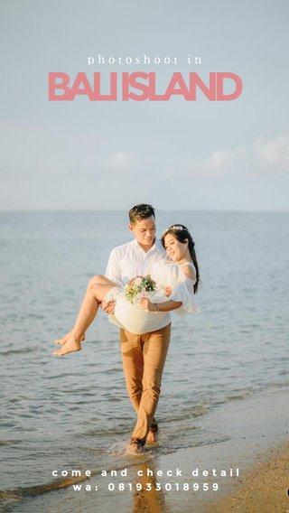 BALI ISLAND photoshoot in come and check detail wa: 081933018959