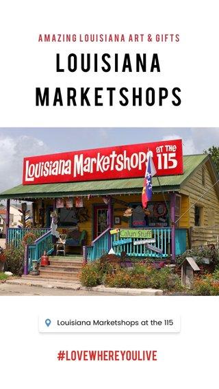 Louisiana Marketshops #LoveWhereYouLive Amazing Louisiana art & gifts