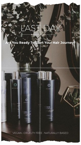 LAST DAY Are You Ready To Start Your Hair Journey? VEGAN • CRUELTY FREE • NATURALLY BASED