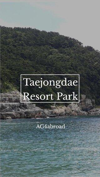 Taejongdae Resort Park AG4abroad
