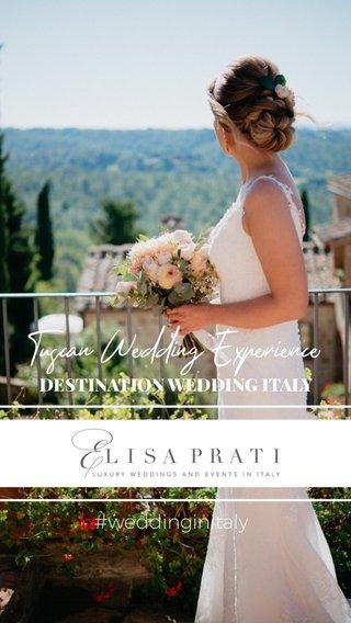 Tuscan Wedding Experience #weddinginitaly DESTINATION WEDDING ITALY