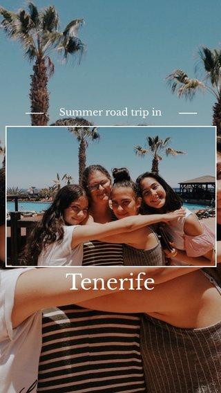 Tenerife Summer road trip in