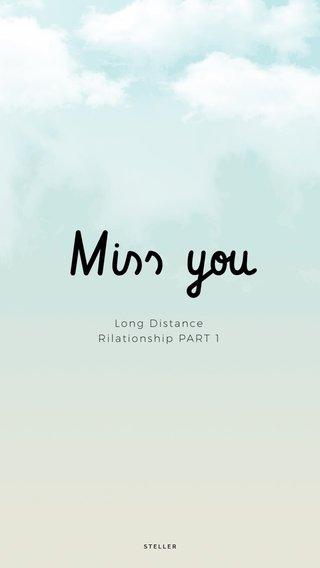 Miss you Long Distance Rilationship PART 1