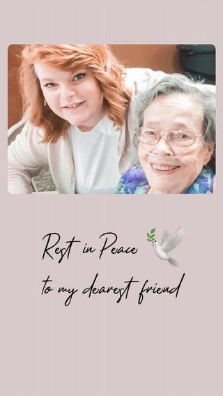 🕊 Rest in Peace to my dearest friend