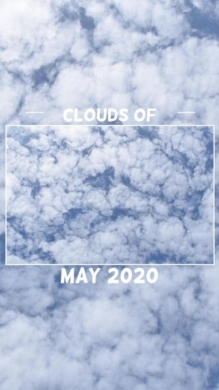 May 2020 Clouds of