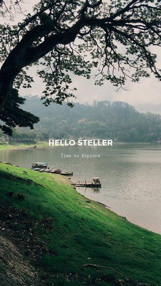HELLO STELLER Time to Explore