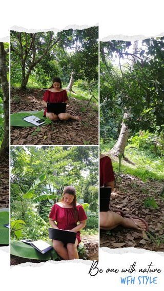 WFH Style Be one with nature