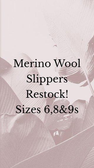 Merino Wool Slippers Restock! Sizes 6,8&9s