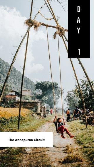 D A Y 1 The Annapurna Circuit
