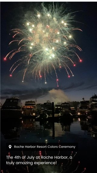 The 4th of July at Roche Harbor, a truly amazing experience!