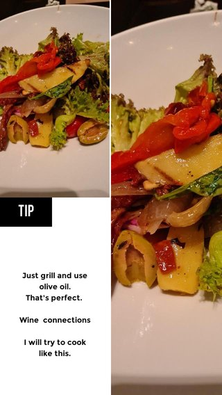 tip Just grill and use olive oil. That's perfect. Wine connections I will try to cook like this.